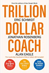 Trillion Dollar Coach: The Leadership Handbook of Silicon Valley's Bill Campbell Paperback