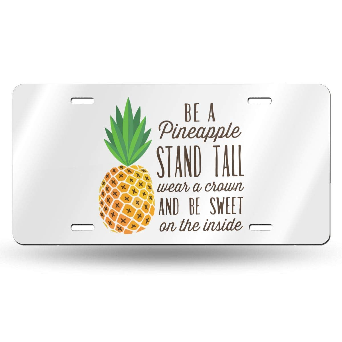 Anwei Be A Pineapple Stand Tall Wear A Crown and Be Sweet Novelty Car 6x12 Aluminum Front Vehicle License Plate Frame Vanity Tag Sign