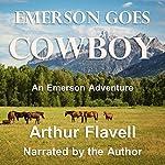 Emerson Goes Cowboy: An Emerson Adventure | Arthur Flavell
