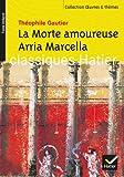 La Morte amoureuse ; Arria Marcella : Souvenir de Pompéi