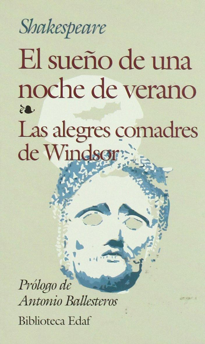 Sueño De Una Noche De Verano, El (Biblioteca Edaf) Tapa blanda – 16 may 2011 William Shakespeare Antonio Ballesteros José Arnaldo Márquez 8441402809