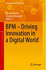 BPM - Driving Innovation in a Digital World (Management for Professionals) Kindle Edition
