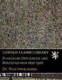 Zehn Jahre Orthopädie und Röntgenologie 1896-1906 (German Edition)