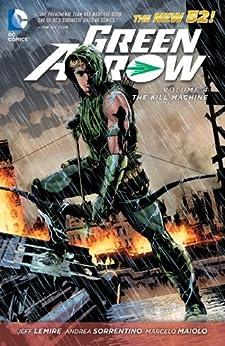 Green Arrow Vol. 4: The Kill Machine (The New 52) by [Lemire, Jeff]