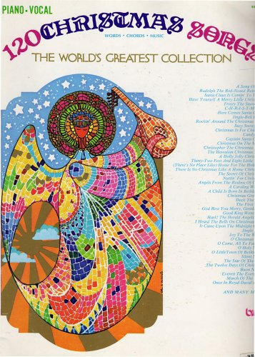 120 Christmas Songs (The World's Greatest Collection, Piano/Vocal) (Rudolph Christmas Songs)