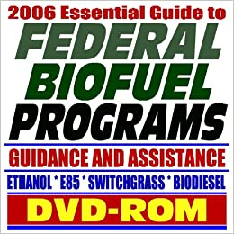 2006 Essential Guide to Federal Biofuel Programs, Practical