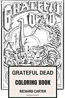 Fifty Years of Deadhead Art: Coloring Book: Grateful Dead, Gary ...