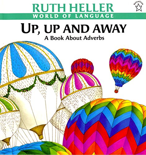 Up, Up and Away: A Book about Adverbs (World of Language)