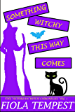 Something Witchy This Way Comes (Being the Victorian Tales of Tellehandra Murry, Witch and Private Detective-to-be: The Victorian Witch Chronicles