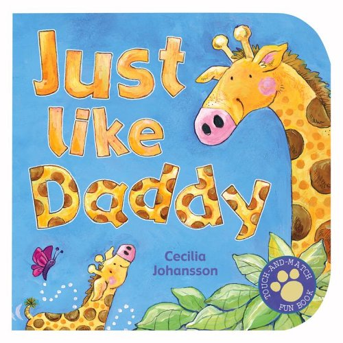 Just Like Daddy (Touch-And-Match Fun Books) PDF