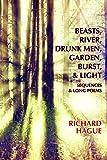 img - for Beasts, River, Drunk Men, Garden, Burst, & Light - Sequences & Long Poems book / textbook / text book