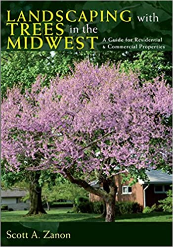 Read online Landscaping with Trees in the Midwest: A Guide for Residential and Commercial Properties PDF, azw (Kindle), ePub