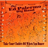 Take Your Clothes Off When You Dance