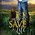 How to Save a Life: Howl at the Moon Audiobook by Eli Easton Narrated by Matthew Shaw