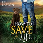 How to Save a Life: Howl at the Moon | Eli Easton
