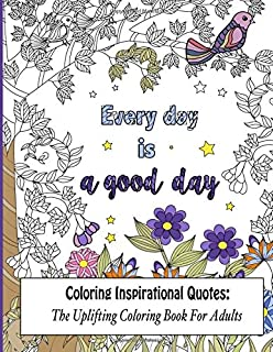 Coloring Inspirational Quotes The Uplifting Book For Adults Beautiful Adult Books