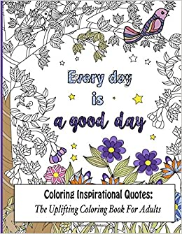 Amazon Coloring Inspirational Quotes The Uplifting Book For Adults Beautiful Adult Books Volume 1 9781530562497 Lilt Kids