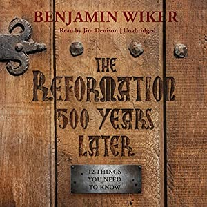 Download audiobook The Reformation 500 Years Later: 12 Things You Need to Know
