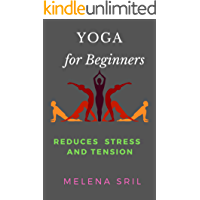 Yoga for Beginners: Reduces Stress and Tension
