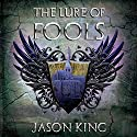 The Lure of Fools: The Age of the Infinite, Book 1 Audiobook by Jason King Narrated by John Grundtvig