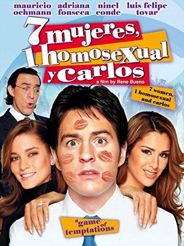 Siete Mujeres Un Homosexual Y Carlos