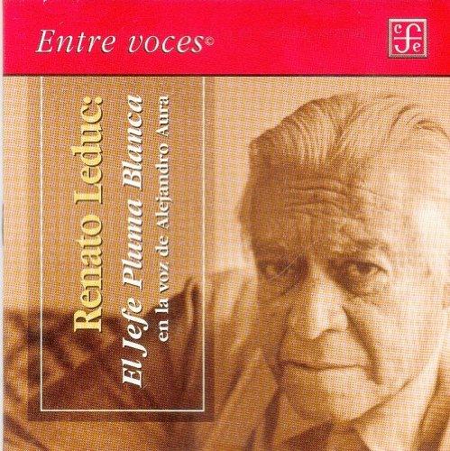 El jefe pluma blanca. En la voz de Alejandro Aura (Entre Voces) (Spanish Edition) pdf epub