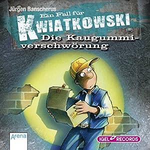 Die Kaugummiverschwörung (Ein Fall für Kwiatkowski) Hörbuch