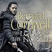 The Lords of the North: The Last Kingdom Series, Book 3 | Bernard Cornwell