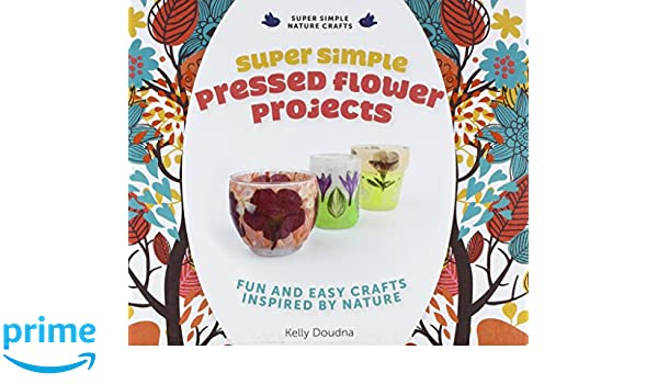 Super Simple Pressed Flower Projects Fun And Easy Crafts Inspired