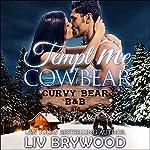 Tempt Me Cowbear: Curvy Bear B&B, Book 3 | Liv Brywood