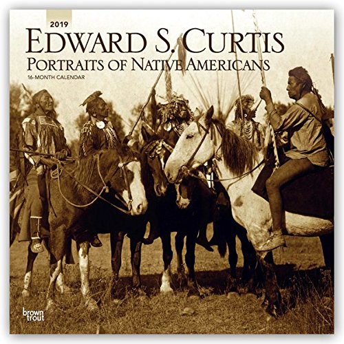 Edward S. Curtis Portraits of Native Americans 2019 Calendar