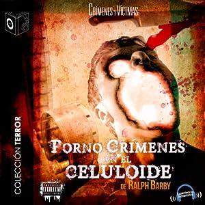 Pornocrimenes en el Celuloide [Porn Crimes on Celluloid] Audiobook