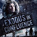 Exodus in Confluence Audiobook by Bryant A. Loney Narrated by Brendan McCay