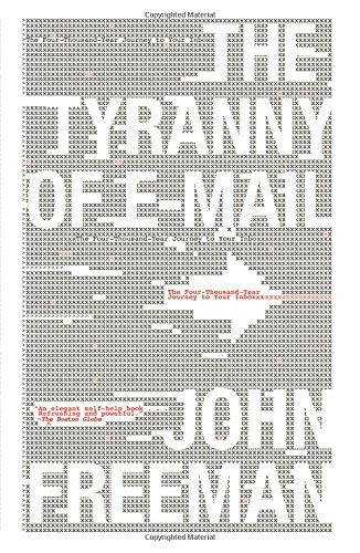 Download The Tyranny of E-mail: The Four-Thousand-Year Journey to Your Inbox PDF