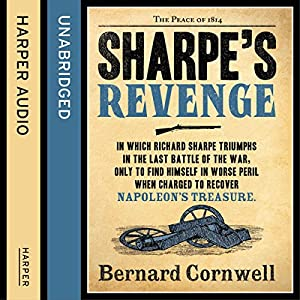 Sharpe's Revenge: The Peace of 1814 Audiobook
