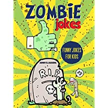 Zombie Jokes: Funny Riddles and Jokes for Kids (Halloween Series Book 1)