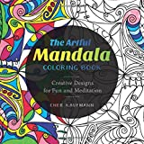 The Artful Mandala Coloring Book: Creative Designs for Fun and Meditation
