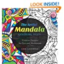 The Artful Mandala Coloring Book Creative Designs For Fun And Meditation