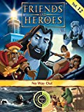 Friends and Heroes, Volume 12 - No Way Out