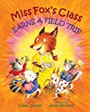 Miss Fox's Class Earns a Field Trip, Eileen Spinelli, 0807551694