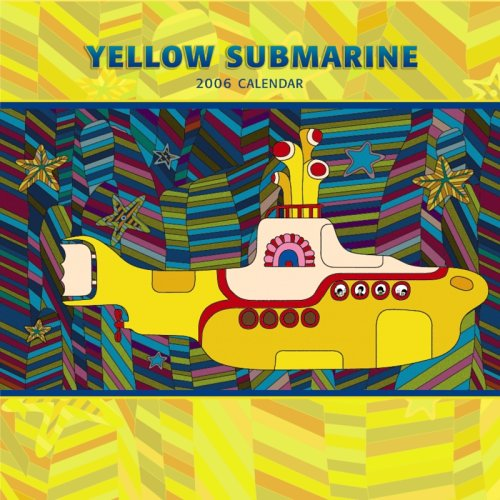 Yellow Submarine 2006 Calendar Yellow Submarine 2006 Calendar