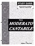 img - for Moderato Cantabile - Study Guide for the AP French Literature Exam (French edition) book / textbook / text book