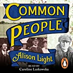 Common People: The History of an English Family | Alison Light