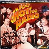 Too Hot for Radio: Program 1