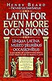 Latin for Even More Occasions (Lingua Latina Multo Pluribus Occasionibus), Henry Beard, 0679406743