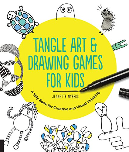 Tangle Art and Drawing Games for Kids: A Silly Book for Creative and Visual Thinking (Game Arts For Kids)
