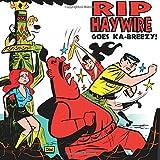 Rip Haywire goes Ka-Breezy!