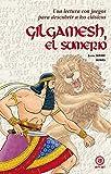 Gilgamesh, el sumerio (Para descubrir a los clásicos)
