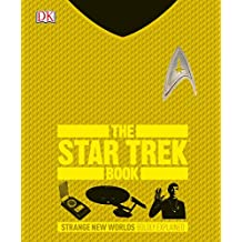 The Star Trek Book: Strange New Worlds Boldly Explained