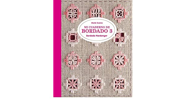 Mi cuaderno de bordado 3: Bordado Hardanger: Marie Suarez ...